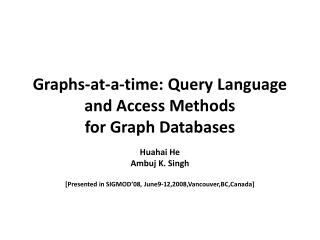 Graphs-at-a-time: Query Language and Access Methods for Graph Databases