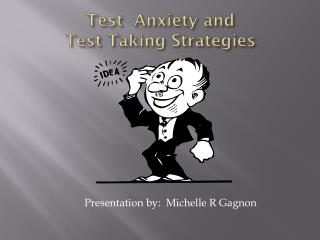 Test  Anxiety and  Test Taking Strategies