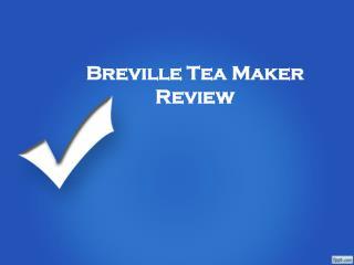 Breville Tea Maker Review