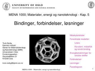 MENA 1000; Materialer, energi og nanoteknologi - Kap. 5 Bindinger, forbindelser, løsninger