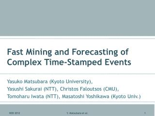 Fast Mining and  Forecasting of Complex Time-Stamped Events