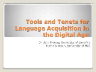 Tools and Tenets for Language Acquisition in the Digital Age