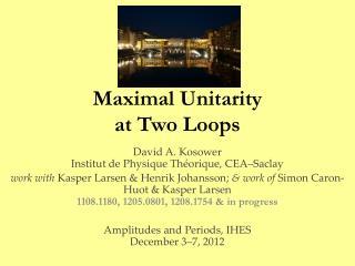 Maximal  Unitarity at Two Loops