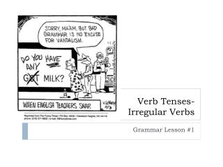 Verb  Tenses- Irregular Verbs