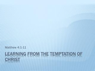 Learning from the temptation of Christ