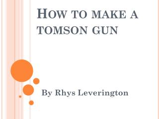How to make a tomson gun
