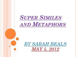 Super Similes and Metaphors