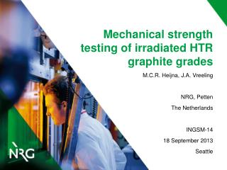 Mechanical strength testing of irradiated HTR graphite grades