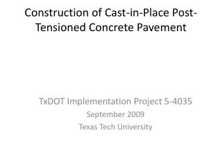 Construction of Cast-in-Place Post-Tensioned Concrete Pavement