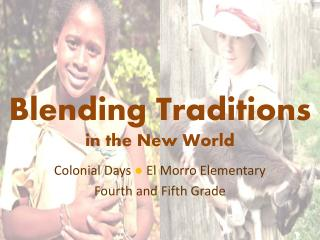Blending Traditions in the New World