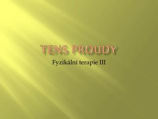 TENS proudy