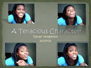 A Tenacious Character!