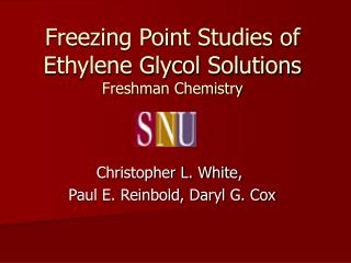 Freezing Point Studies of Ethylene Glycol Solutions Freshman Chemistry