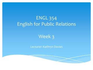 ENGL 354 English for Public Relations Week 3
