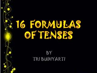 16  FORMULAS  OF TENSES