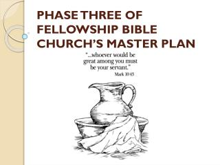 Discovering My Ministry PHASE THREE OF FELLOWSHIP BIBLE CHURCH'S MASTER  PLAN