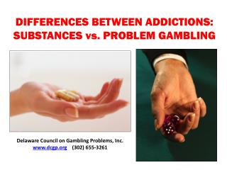 DIFFERENCES  BETWEEN ADDICTIONS: SUBSTANCES vs. PROBLEM GAMBLING