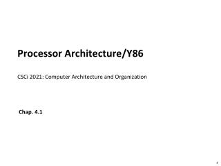Processor Architecture/Y86 CSCi  2021: Computer Architecture and Organization