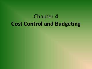 Chapter 4 Cost Control and Budgeting