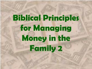 Biblical Principles for Managing Money in the Family 2