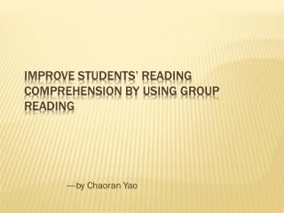 Improve Students' Reading Comprehension by Using Group Reading