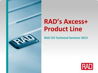 RAD's Axcess+ Product Line