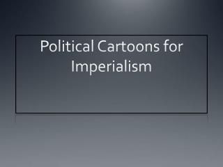Political Cartoons for Imperialism