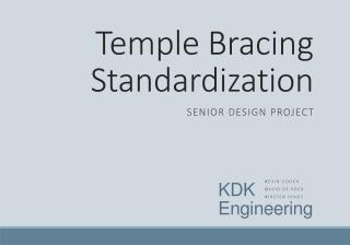 Temple Bracing Standardization