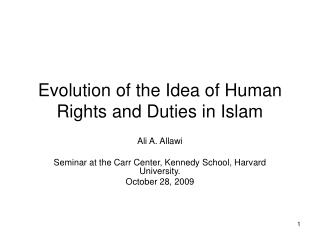 Evolution of the Idea of Human Rights and Duties in Islam