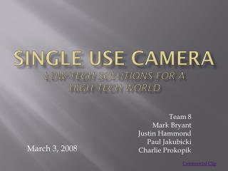 Single Use Camera low-tech solutions for a  high-Tech world