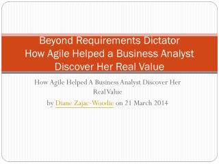 Beyond Requirements Dictator How Agile Helped a Business Analyst Discover Her Real Value