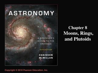 Chapter 8  Moons, Rings, and Plutoids