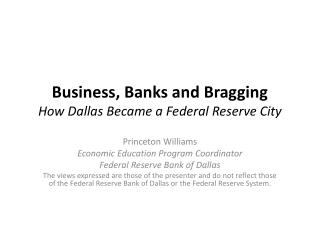 Business, Banks and Bragging How Dallas Became a Federal Reserve City