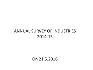 ANNUAL SURVEY OF INDUSTRIES 2014-15 On 21.5.2016