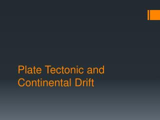 Plate Tectonic and Continental Drift