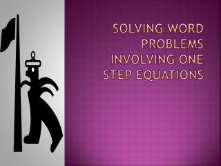 Solving word problems involving one step Equations