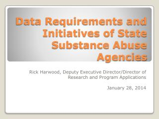 Data Requirements and Initiatives of State Substance Abuse Agencies
