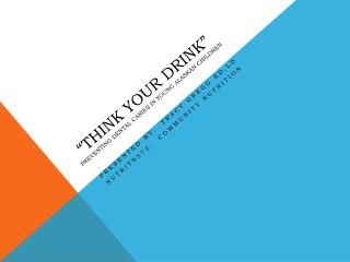 """Think your drink"" preventing dental caries in young Alaskan children"