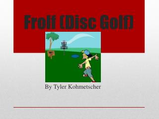 Frolf  (Disc Golf)