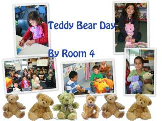 Room 4 had a Teddy Bear Day.