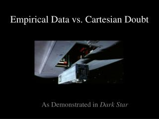 Empirical Data vs. Cartesian Doubt