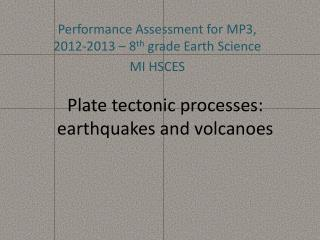Plate tectonic processes: earthquakes and volcanoes