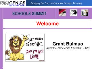 Grant  Bulmuo (Director,  NeoGenics  Education – UK)