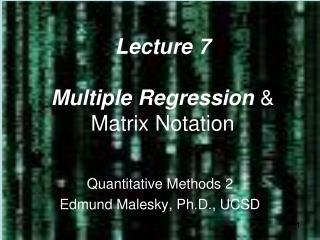 Lecture 7 Multiple Regression  & Matrix Notation