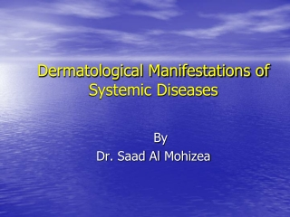 Dermatological Manifestations of Systemic Diseases