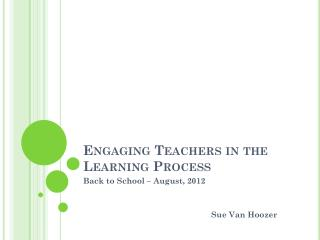 Engaging Teachers in the Learning Process