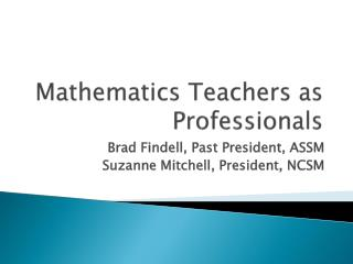 Mathematics Teachers as Professionals