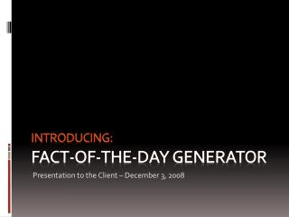 Introducing: Fact-OF-the-Day Generator