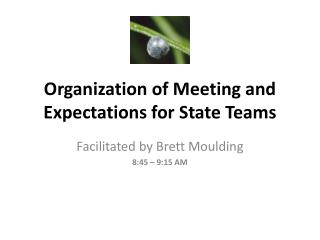 Organization of Meeting and Expectations for State  Teams