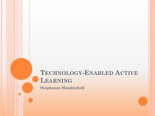 Technology-Enabled Active Learning